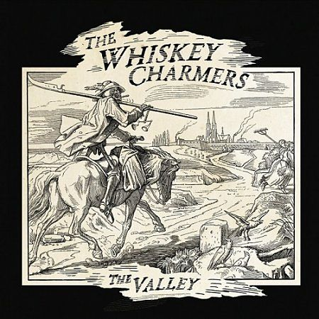 The Whiskey Charmers - The Valley (2017) 320 kbps