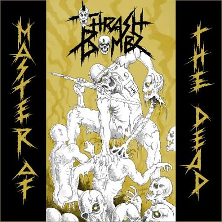 Thrash Bombz - Master of the Dead (2017)