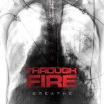 Through Fire - Breathe (Deluxe Edition) (2017) 320 kbps