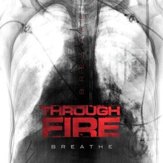 Through Fire - Breathe (Deluxe Edition) (2017) 320 kbps