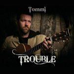 Tommi – Trouble (2016) 320 kbps