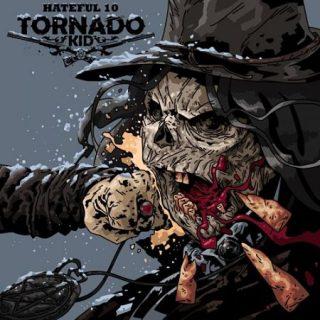 Tornado Kid - Hateful 10 (2017) 320 kbps