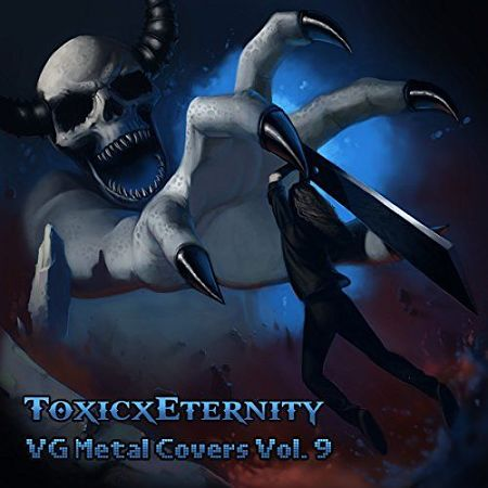 ToxicxEternity - VG Metal Covers, Vol. 9 (2017) 320 kbps