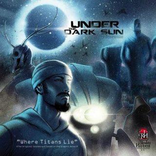Under The Dark Sun - Where Titans Lie (2017) 320 kbps