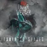 Under The Weather – Unwanted Shades (2017) 320 kbps