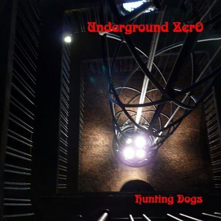 Underground Zero - Hunting Dogs (2017) 320 kbps
