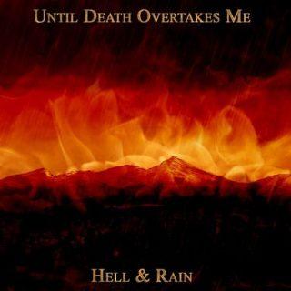 Until Death Overtakes Me - Hell & Rain (2017) 320 kbps