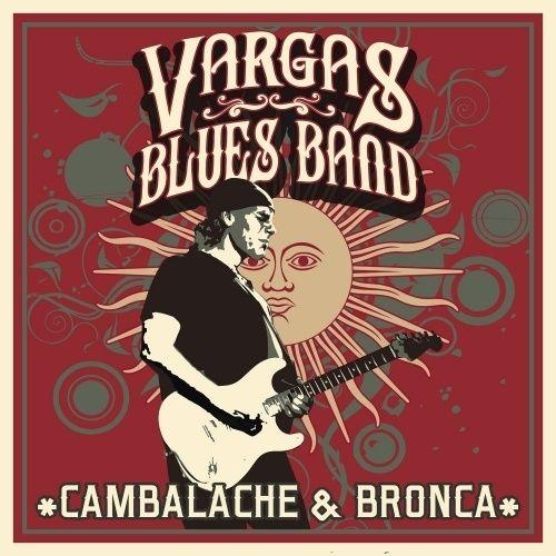 Vargas Blues Band - Cambalache & Bronca (2017) 320 kbps