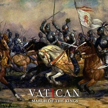 Vatican - March of the Kings (2017) 320 kbps