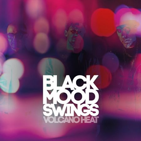 Volcano Heat - Black Mood Swings (2017) 320 kbps