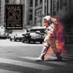 Walk on Fire - Mind over Matter (2017) 320 kbps