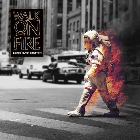 Walk on Fire - Mind over Matter (2017) 320 kbps