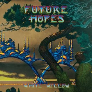 White Willow - Future Hopes (2017) 320 kbps