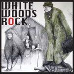 Whitewoods Rock – Whitewoods Rock (2017) 320 kbps