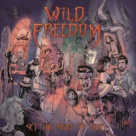 Wild Freedom - Set the Night on Fire (2017) 320 kbps