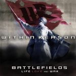 Within Reason – Battlefields Life Love And War (2017) 320 kbps