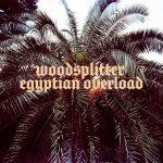 Woodsplitter – Egyptian Overload (2017) 320 kbps