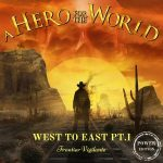 A Hero For The World - West to East, Pt. I: Frontier Vigilante (Power Edition) (2017) 320 kbps