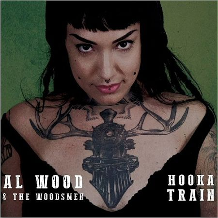 Al Wood & The Woodsmen - Hooka Train (2017) 320 kbps