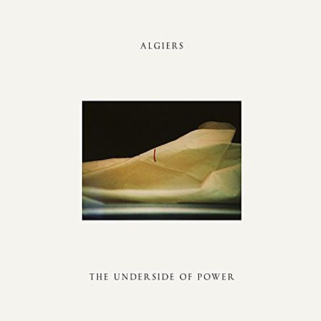 Algiers - The Underside Of Power (2017) 320 kbps
