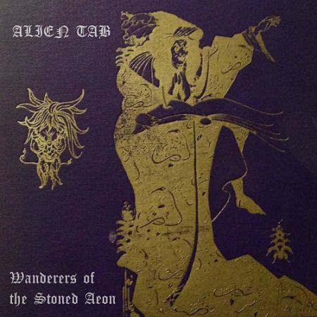 Alien Tab - Wanderers of the Stoned Aeon (2017) 320 kbps