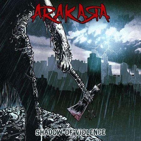 Arakara - Shadow of Violence (2017) 320 kbps