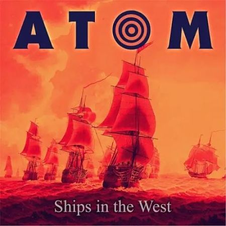 Atom - Ships in the West (2017) 320 kbps