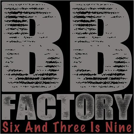 BB Factory - Six And Three Is Nine (2017) 320 kbps