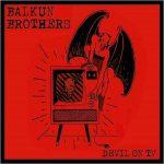 Balkun Brothers – Devil On TV (2017) 320 kbps + Scans