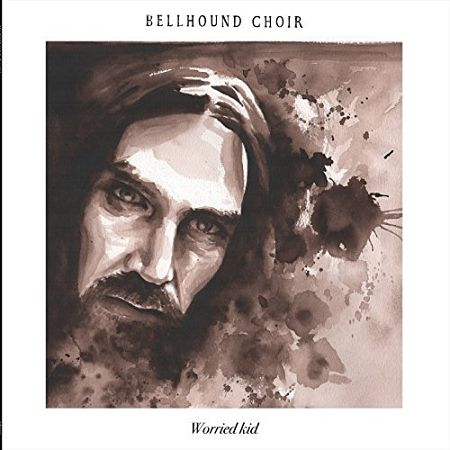 Bellhound Choir - Worried Kid (2017) 320 kbps