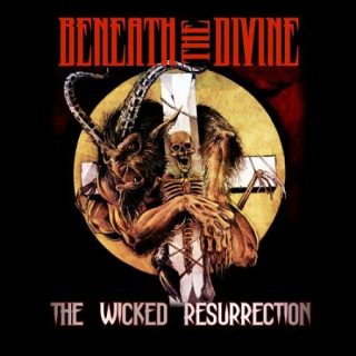 Beneath the Divine - The Wicked Resurrection (2017) 320 kbps