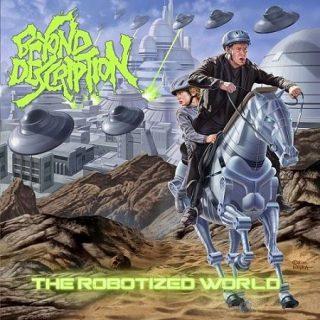 Beyond Description - The Robotized World (2017) 320 kbps