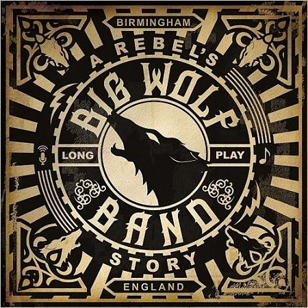 Big Wolf Band - A Rebel's Story (2017) 320 kbps