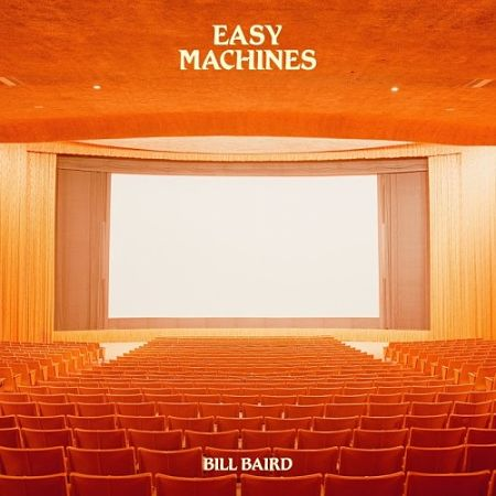 Bill Baird - Easy Machines (2017) 320 kbps