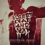 Bloody Dead And Sexy – Crucifixion Please! [Compilation] (2017) 320 kbps