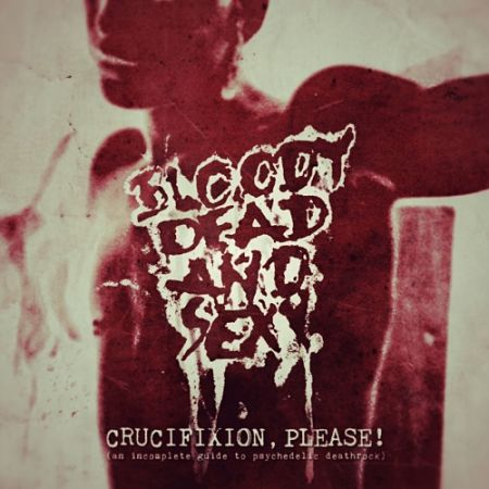 Bloody Dead And Sexy - Crucifixion Please! (2017) 320 kbps