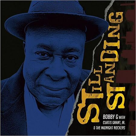 Bobby G - Still Standing (With Curtis Grant Jr. & The Midnight Rockers) (2017) 320 kbps