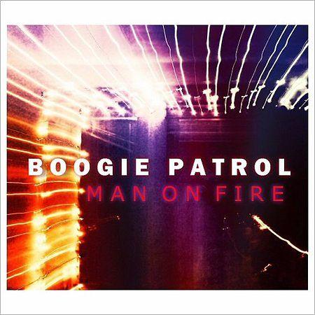 Boogie Patrol - Man On Fire (2017) 320 kbps