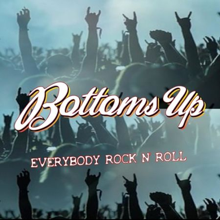 Bottoms Up - Everybody Rock n' roll (2017) 320 kbps