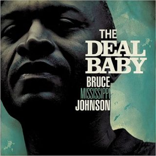 Bruce Mississippi Johnson - The Deal Baby (2017) 320 kbps