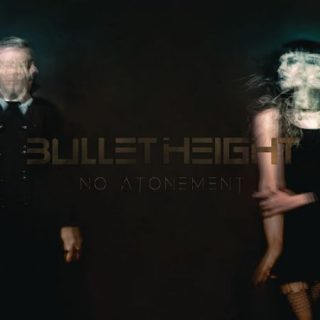 Bullet Height - No Atonement (2017) 320 kbps