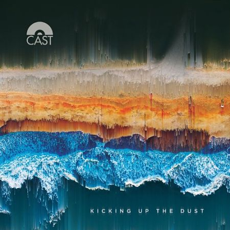 Cast - Kicking Up The Dust (2017) 320 kbps