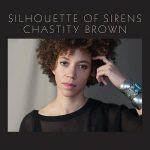 Chastity Brown - Silhouette Of Sirens (2017) 320 kbps