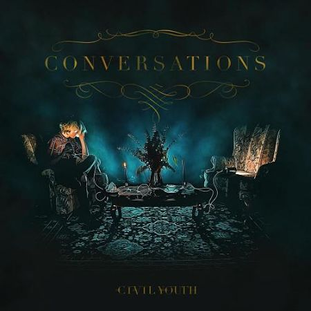 Civil Youth - Conversations (2017) 320 kbps