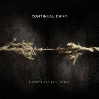 Continual Drift - Down to the Wire (2017) 320 kbps
