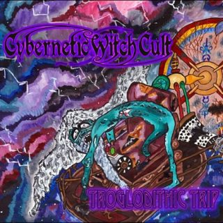 Cybernetic Witch Cult - Troglodithic Trip (2017) 320 kbps