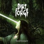 Dirt Forge – Soothsayer (2017) 320 kbps