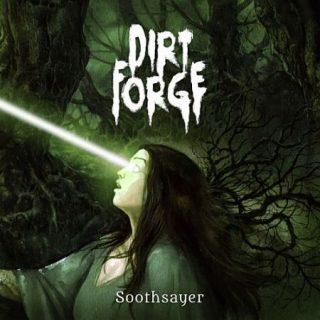 Dirt Forge - Soothsayer (2017) 320 kbps