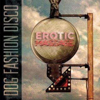 Dog Fashion Disco - Erotic Massage (Re-recorded 2017) 320 kbps