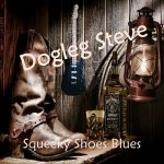 Dogleg Steve – Squeeky Shoes Blues (2017) 320 kbps